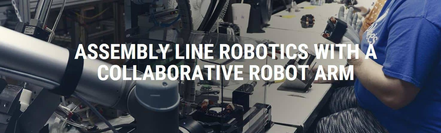 A Collaborative Robot Arm From Universal Robots Can Reduce Assembly