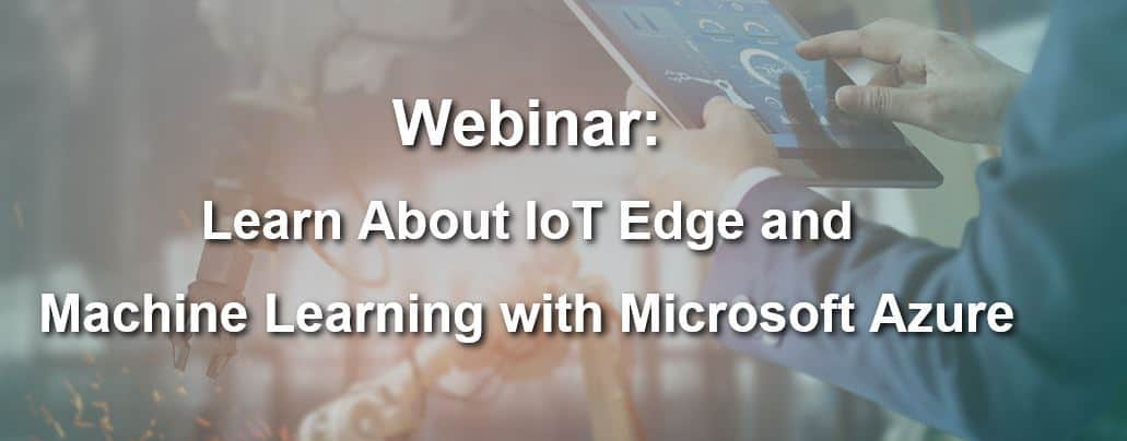 Moxa Webinar: Learn About IoT Edge and Machine Learning with